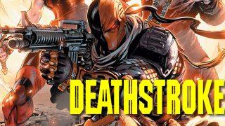 Deathstroke Film - DC Comics News